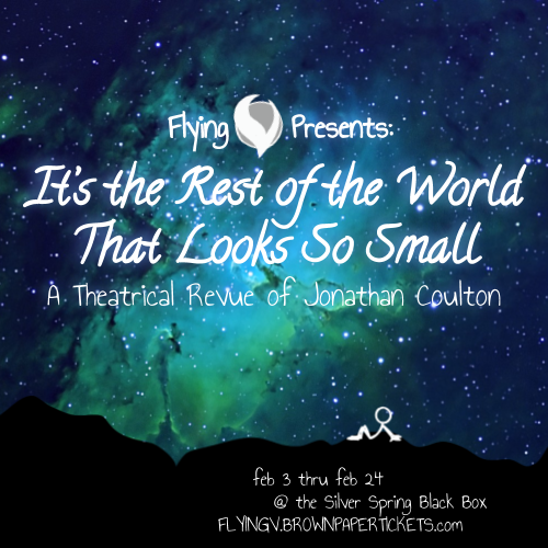 IT'S THE REST OF THE WORLD THAT LOOKS SO SMALL (A THEATRICAL REVUE OF JONATHAN COULTON)